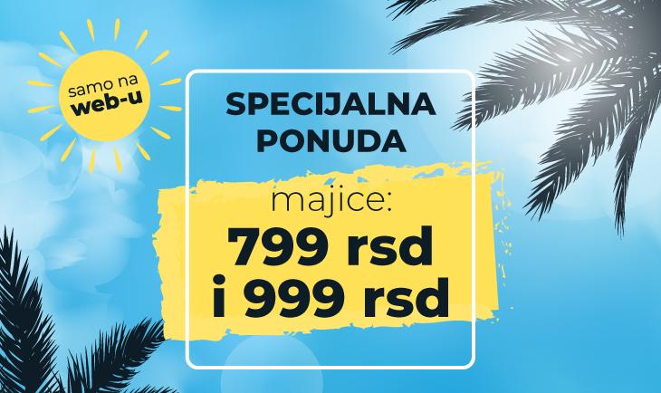 SPECIJALNA PONUDA - MAJICE 799 I 999 RSD