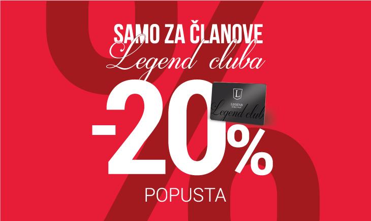 Za postojeće članove Legend Cluba -20% popusta