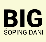 BIG SHOPPING DANI -20% popusta